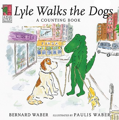 Lyle Walks the Dogs By Waber, Bernard/ Waber, Paulis (ILT)
