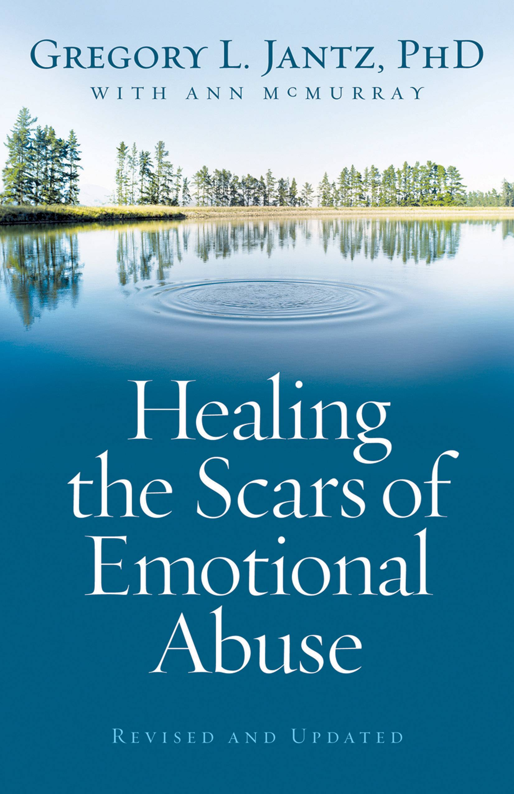 Healing the Scars of Emotional Abuse By Jantz, Gregory L./ McMurray, Ann